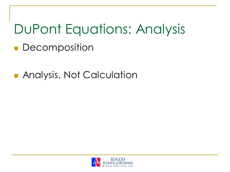 Decomposition Analysis, Not Calculation DuPont Equations: Analysis