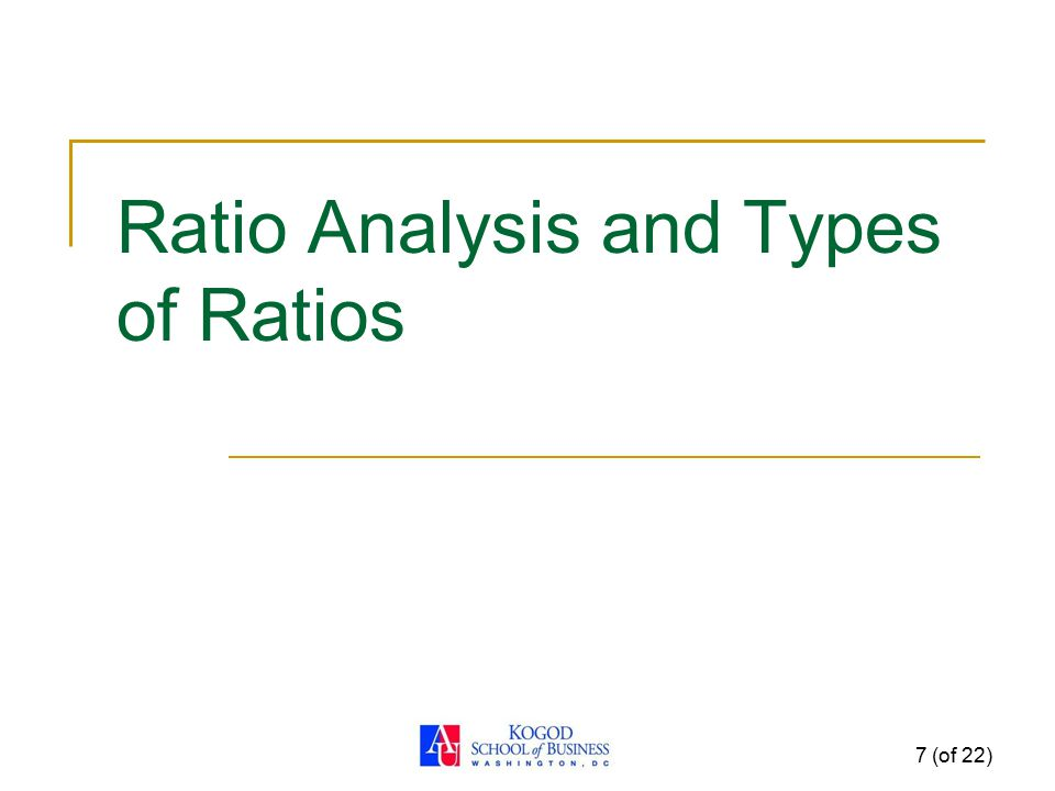 Ratio Analysis and Types of Ratios 7 (of 22)