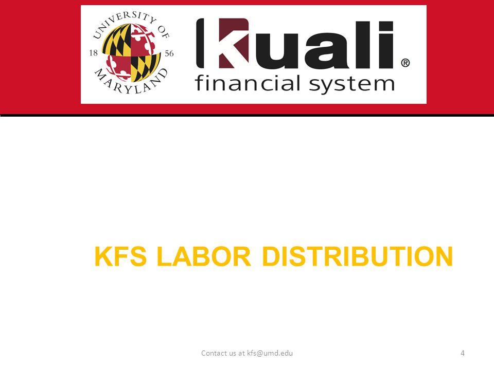 KFS LABOR DISTRIBUTION Contact us at kfs@umd.edu4