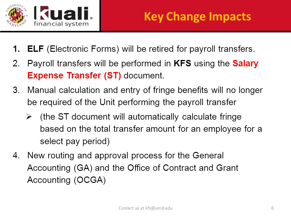 Key Change Impacts 1.ELF (Electronic Forms) will be retired for payroll transfers.