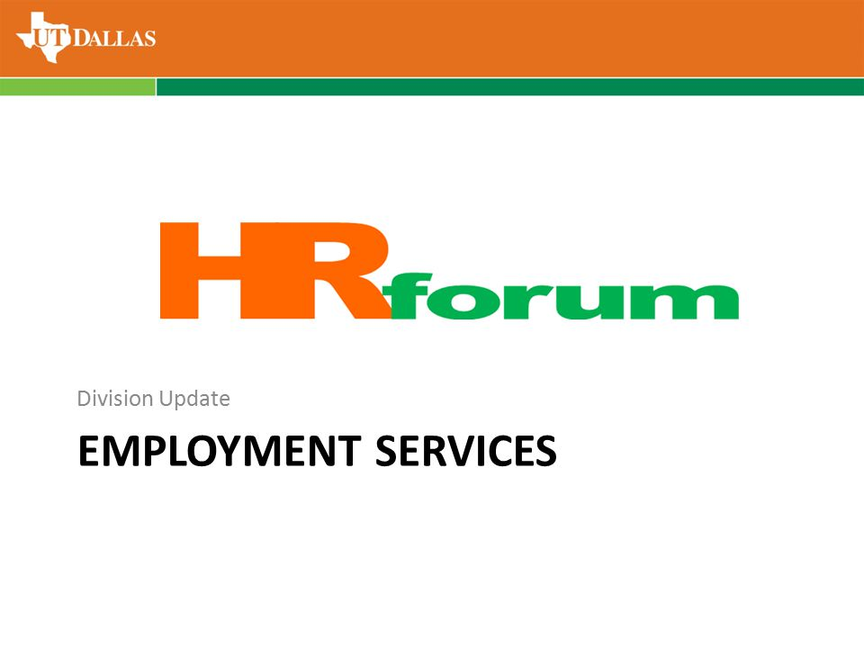 EMPLOYMENT SERVICES Division Update