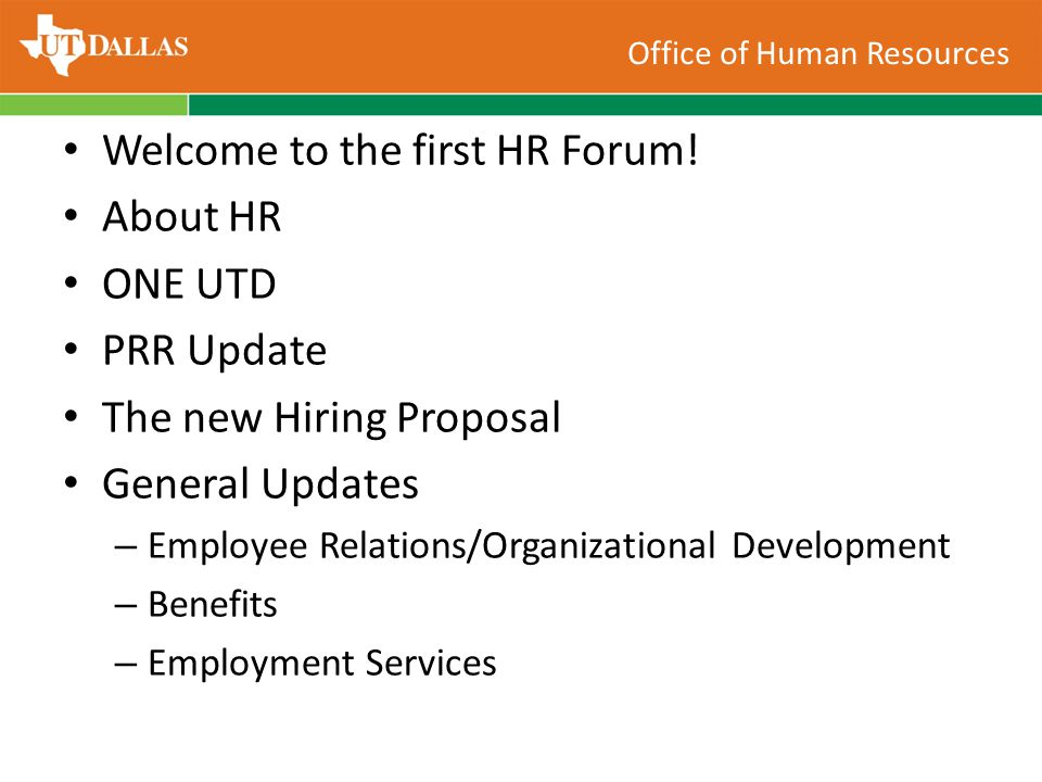 Office of Human Resources Welcome to the first HR Forum.