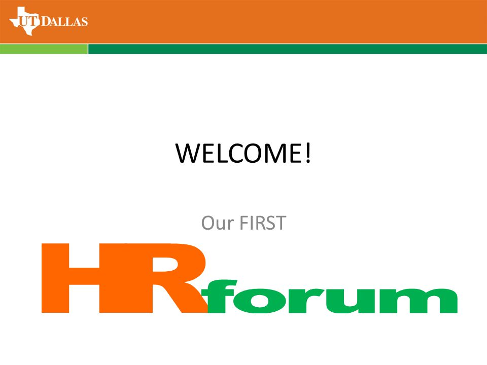 WELCOME! Our FIRST