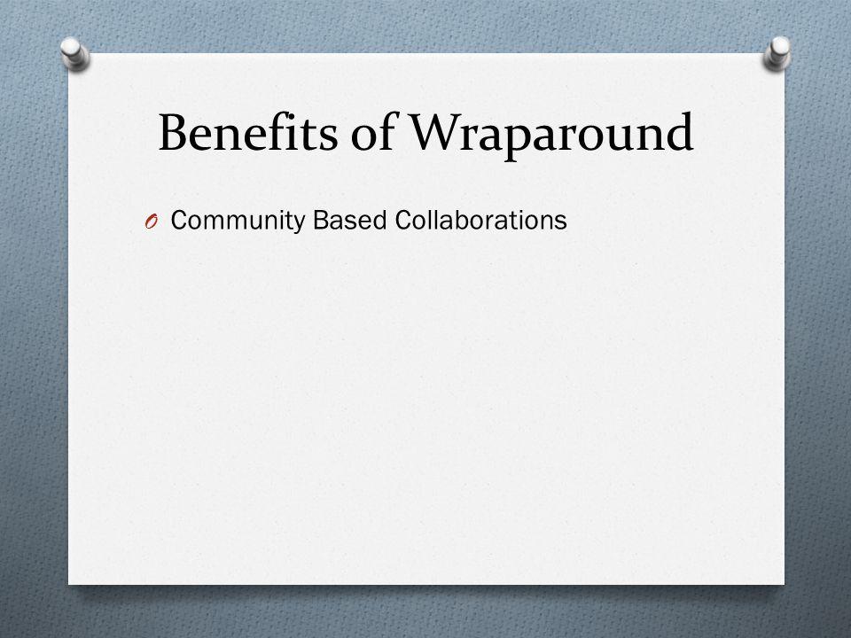 Benefits of Wraparound O Community Based Collaborations