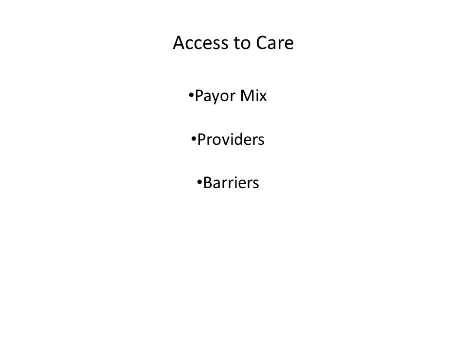 Access to Care Payor Mix Providers Barriers