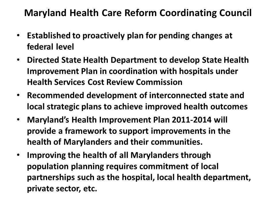 Established to proactively plan for pending changes at federal level Directed State Health Department to develop State Health Improvement Plan in coor