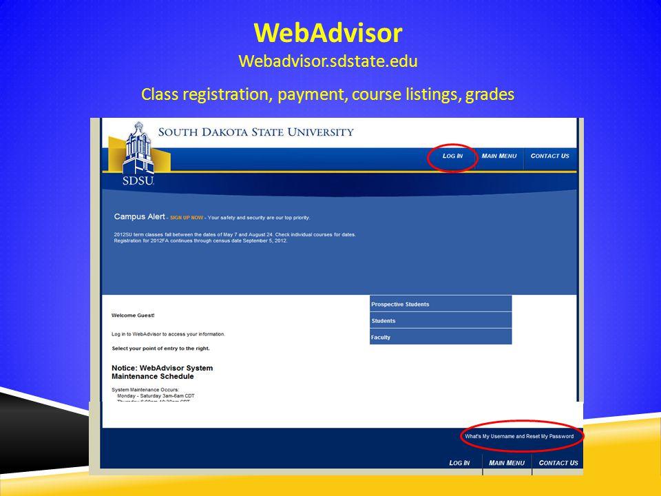 WebAdvisor Webadvisor.sdstate.edu Class registration, payment, course listings, grades