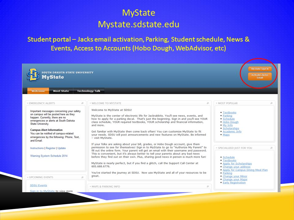 MyState Mystate.sdstate.edu Student portal – Jacks email activation, Parking, Student schedule, News & Events, Access to Accounts (Hobo Dough, WebAdvi