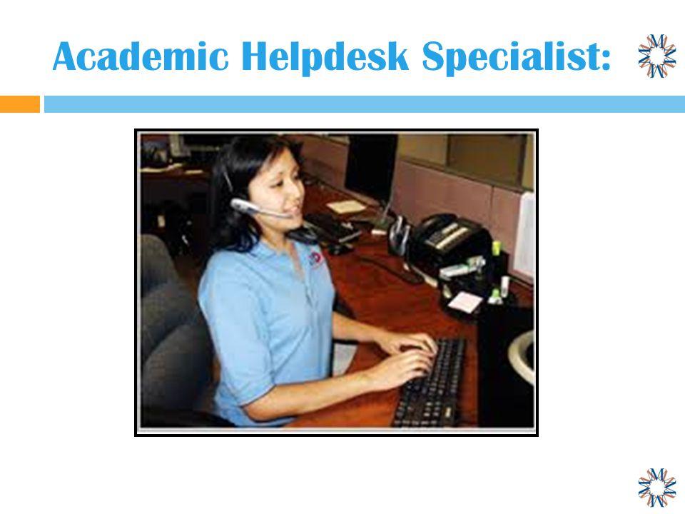 Academic Helpdesk Specialist: