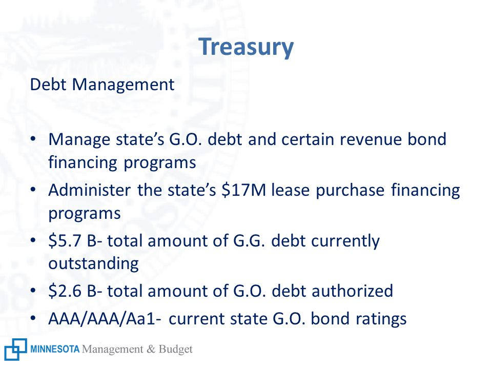 Treasury Debt Management Manage state's G.O.