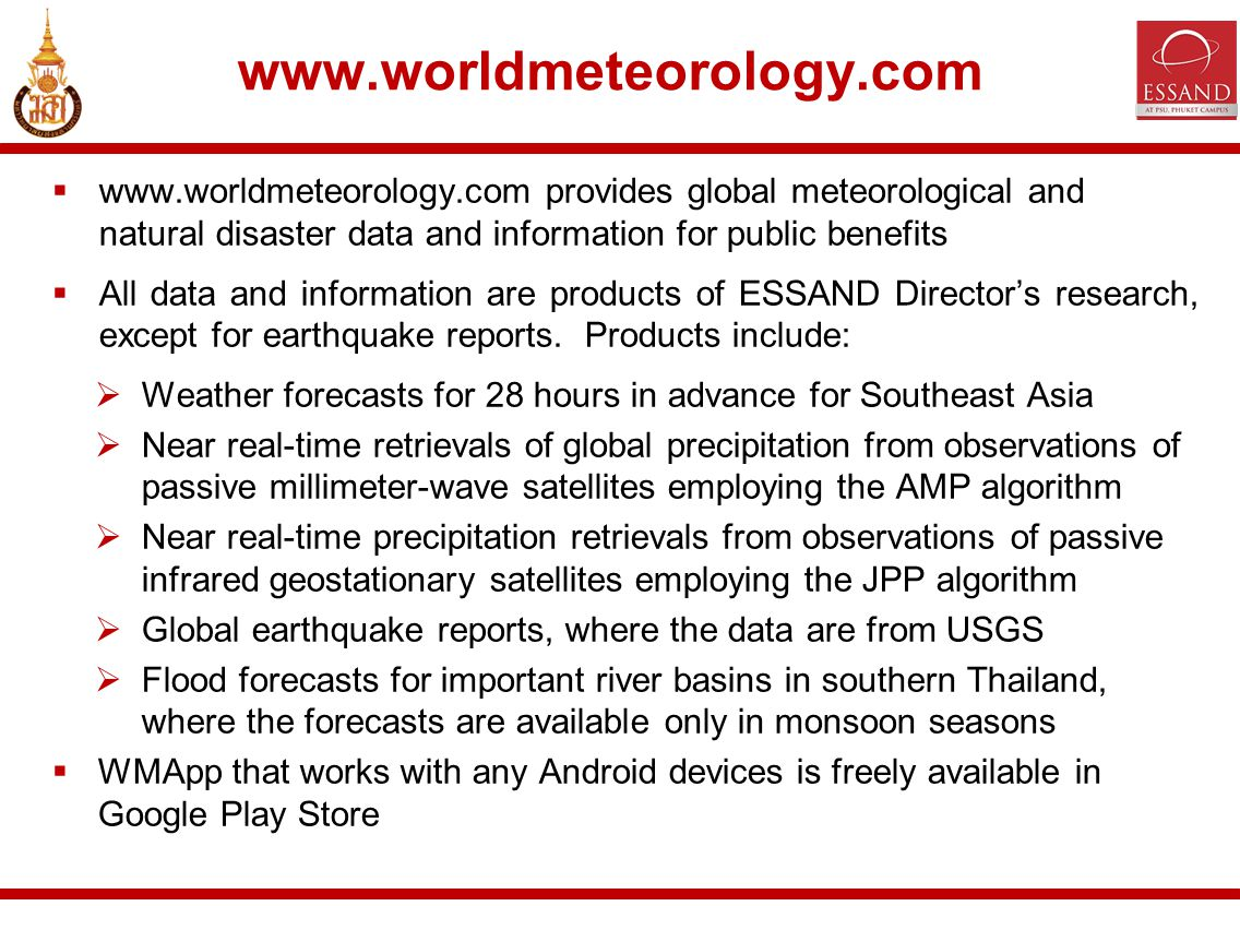  www.worldmeteorology.com provides global meteorological and natural disaster data and information for public benefits  All data and information are products of ESSAND Director's research, except for earthquake reports.