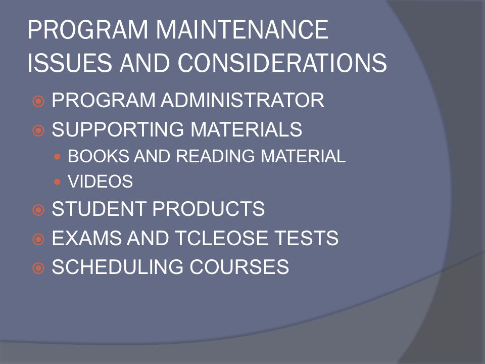 PROGRAM MAINTENANCE ISSUES AND CONSIDERATIONS  PROGRAM ADMINISTRATOR  SUPPORTING MATERIALS BOOKS AND READING MATERIAL VIDEOS  STUDENT PRODUCTS  EX