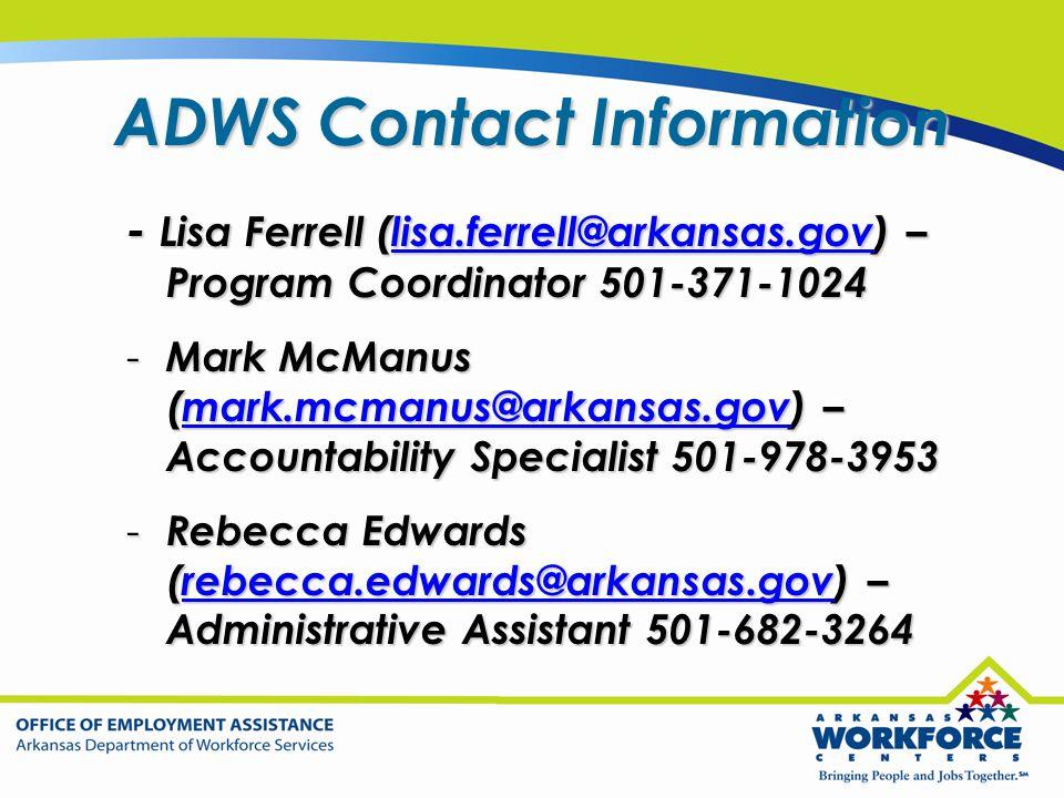 - Lisa Ferrell (lisa.ferrell@arkansas.gov) – Program Coordinator 501-371-1024 lisa.ferrell@arkansas.gov - Mark McManus (mark.mcmanus@arkansas.gov) – A