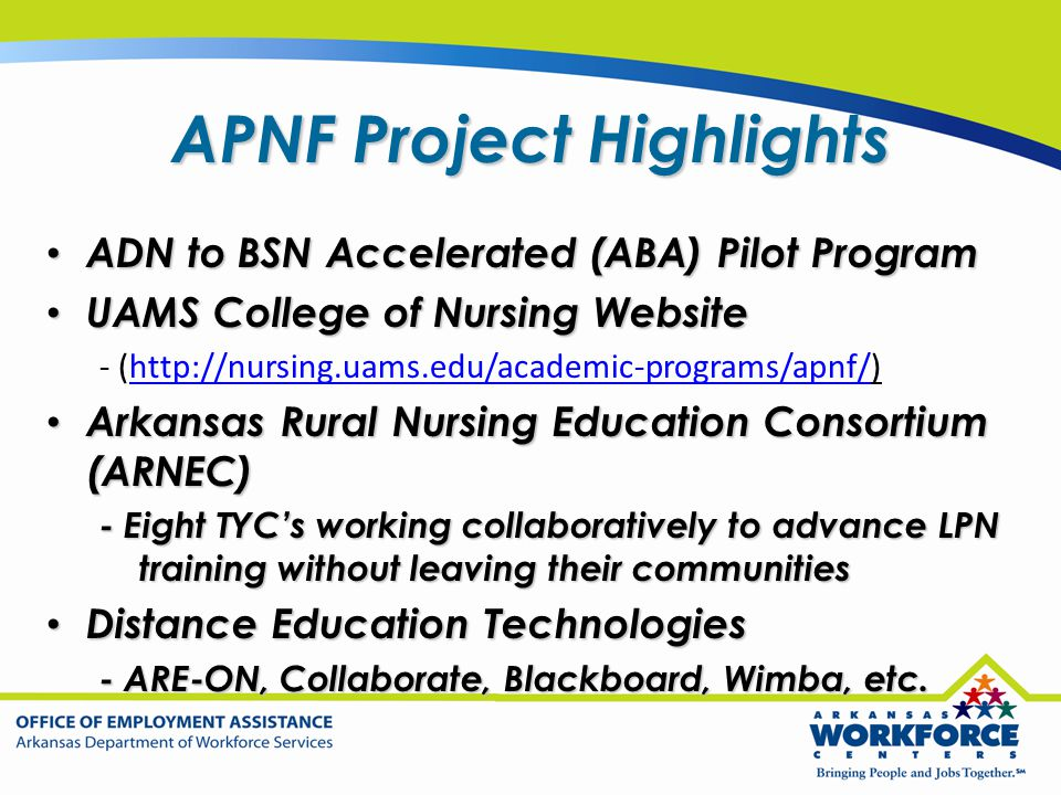APNF Project Highlights ADN to BSN Accelerated (ABA) Pilot Program ADN to BSN Accelerated (ABA) Pilot Program UAMS College of Nursing Website UAMS Col