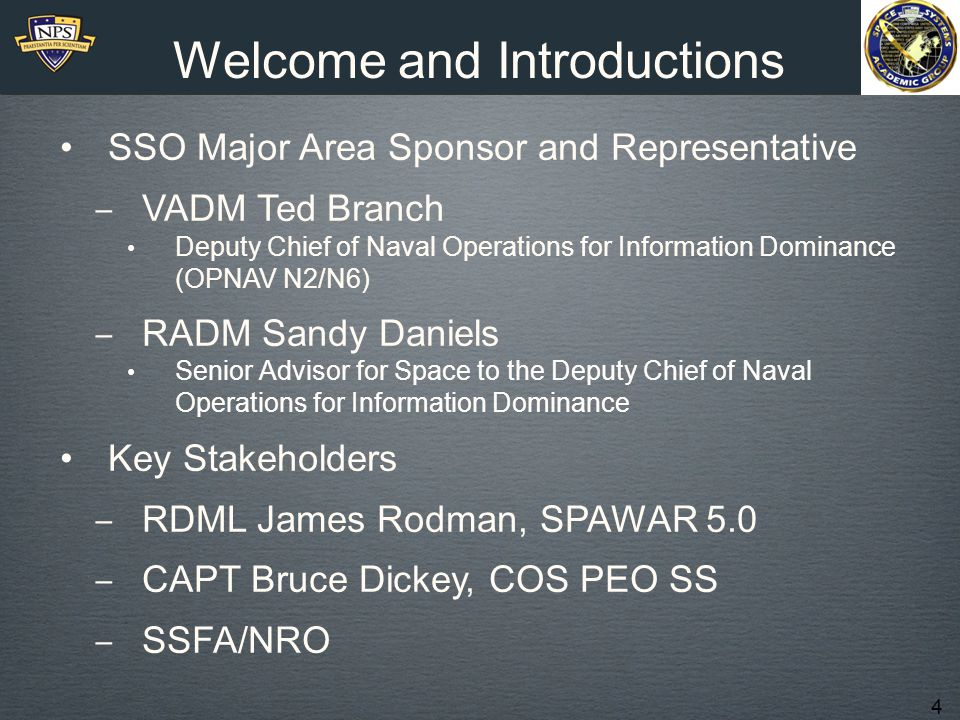 4 Welcome and Introductions SSO Major Area Sponsor and Representative ‒ VADM Ted Branch Deputy Chief of Naval Operations for Information Dominance (OP