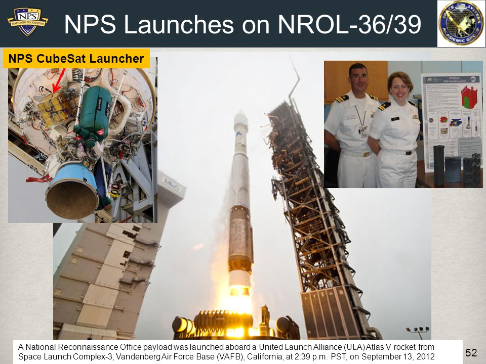 NPS Launches on NROL-36/39 52 A National Reconnaissance Office payload was launched aboard a United Launch Alliance (ULA) Atlas V rocket from Space La