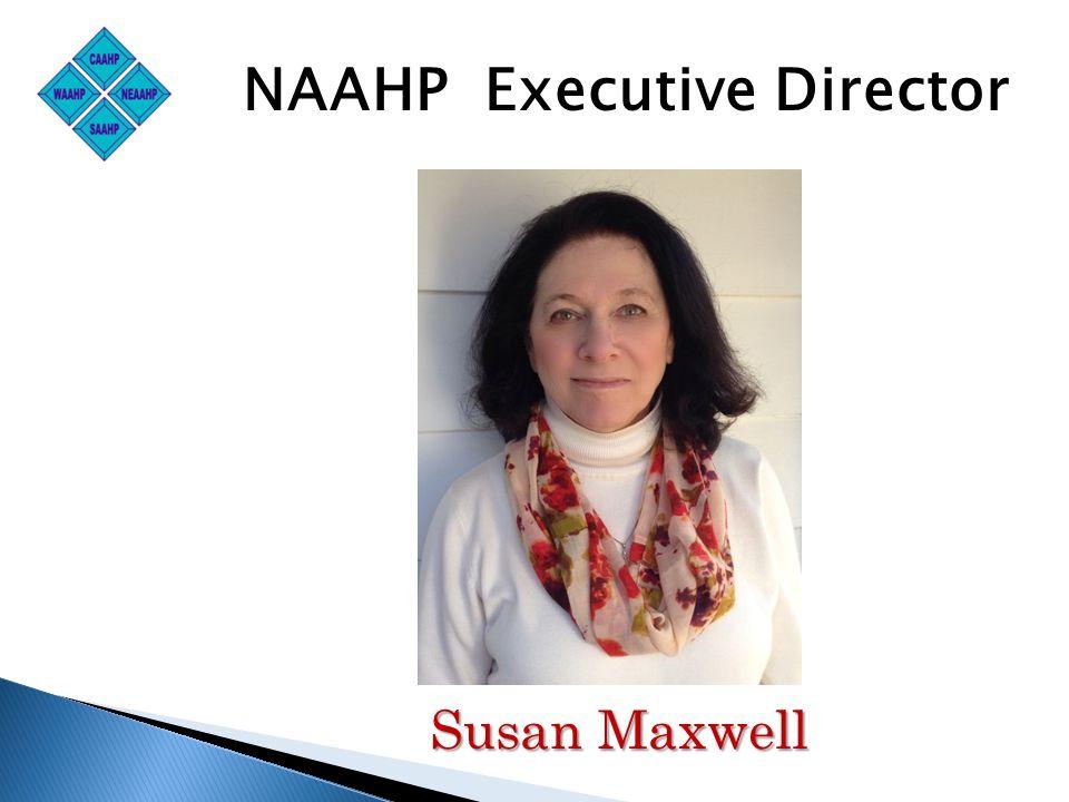 Susan Maxwell NAAHP Executive Director