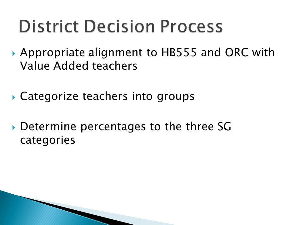  Appropriate alignment to HB555 and ORC with Value Added teachers  Categorize teachers into groups  Determine percentages to the three SG categorie