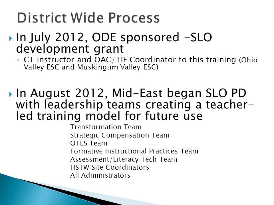  In July 2012, ODE sponsored -SLO development grant ◦ CT instructor and OAC/TIF Coordinator to this training (Ohio Valley ESC and Muskingum Valley ES