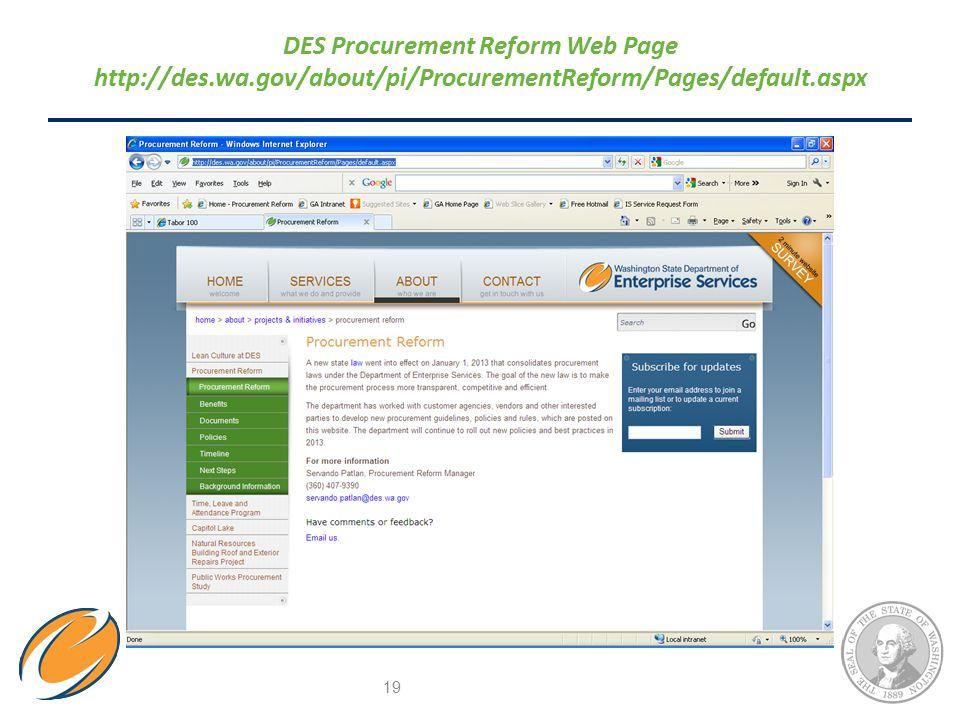19 DES Procurement Reform Web Page http://des.wa.gov/about/pi/ProcurementReform/Pages/default.aspx