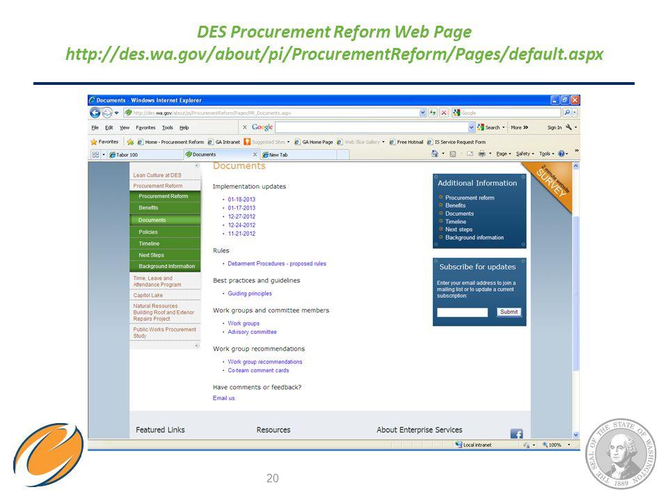 20 DES Procurement Reform Web Page http://des.wa.gov/about/pi/ProcurementReform/Pages/default.aspx