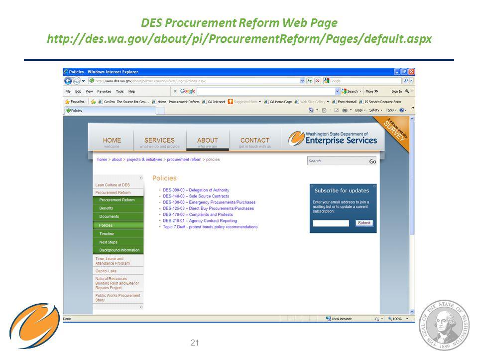 21 DES Procurement Reform Web Page http://des.wa.gov/about/pi/ProcurementReform/Pages/default.aspx