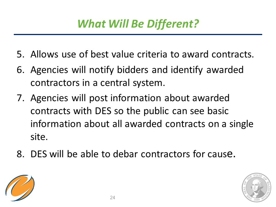 5.Allows use of best value criteria to award contracts. 6.Agencies will notify bidders and identify awarded contractors in a central system. 7.Agencie