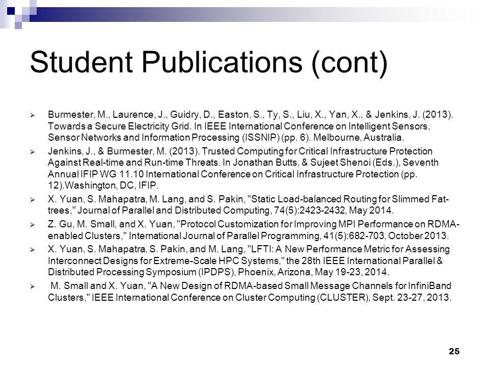 Student Publications (cont)  Burmester, M., Laurence, J., Guidry, D., Easton, S., Ty, S., Liu, X., Yan, X., & Jenkins, J. (2013). Towards a Secure El