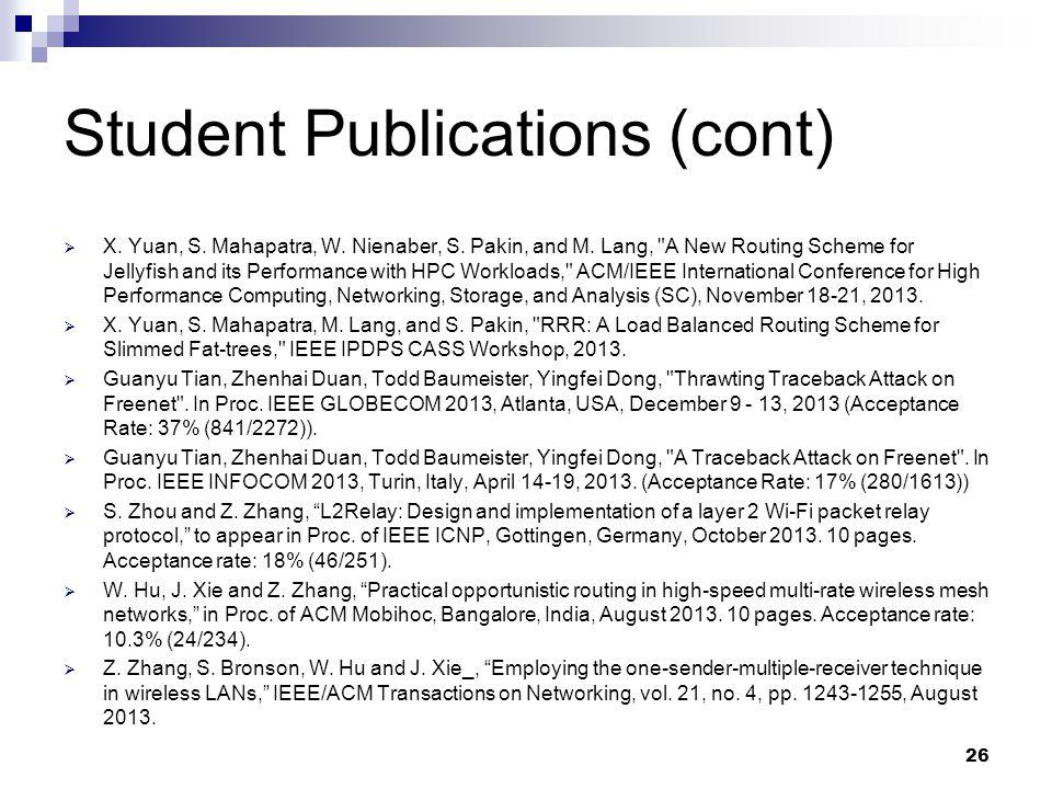 Student Publications (cont)  X. Yuan, S. Mahapatra, W. Nienaber, S. Pakin, and M. Lang,