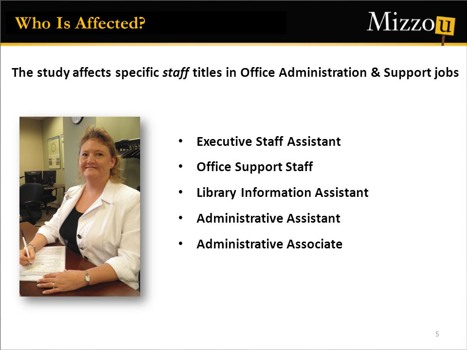 5 Executive Staff Assistant Office Support Staff Library Information Assistant Administrative Assistant Administrative Associate Who Is Affected.