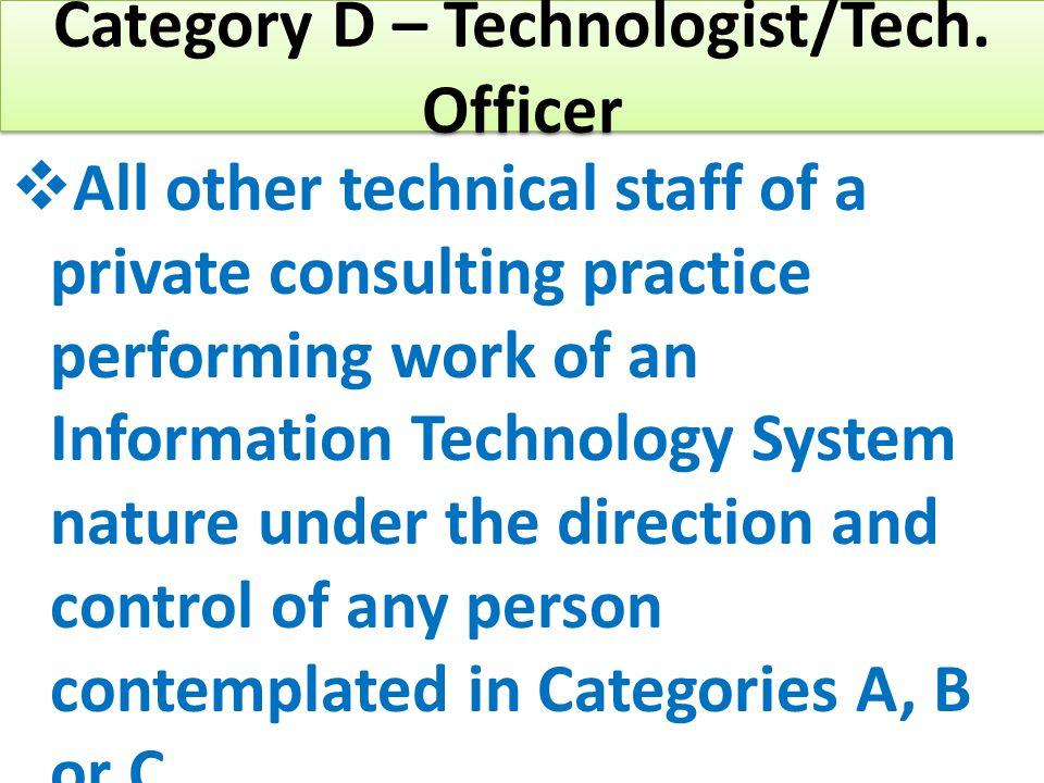 Category D – Technologist/Tech.