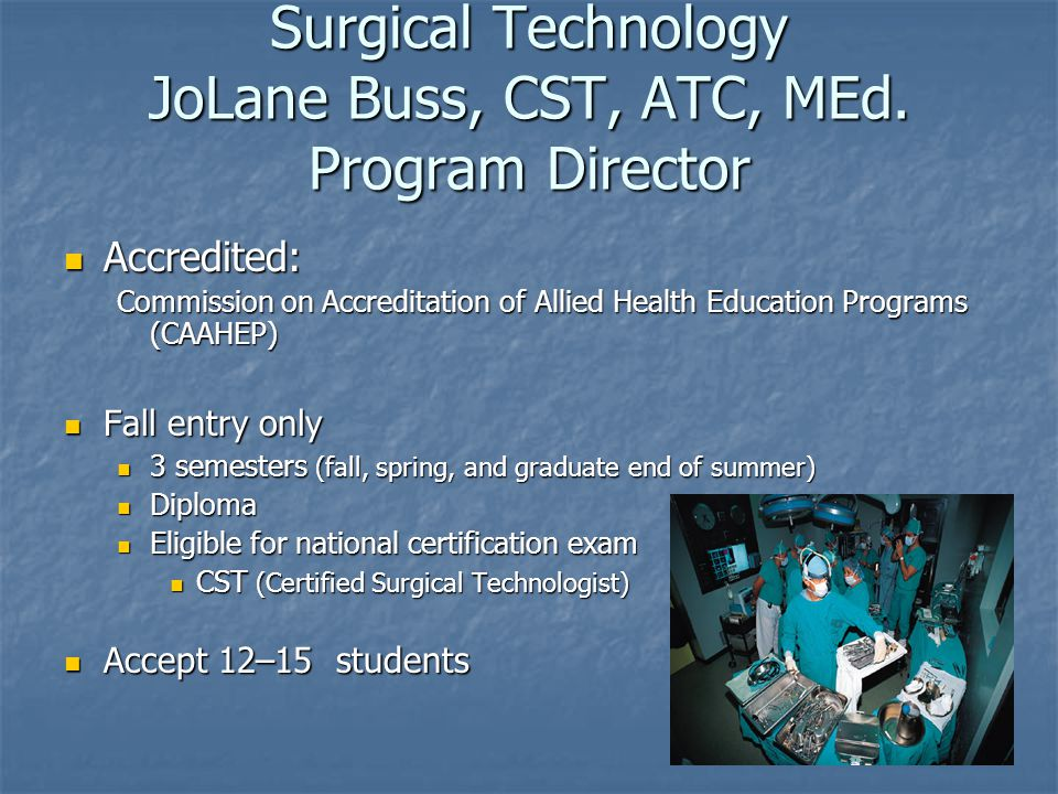 Surgical Technology JoLane Buss, CST, ATC, MEd.