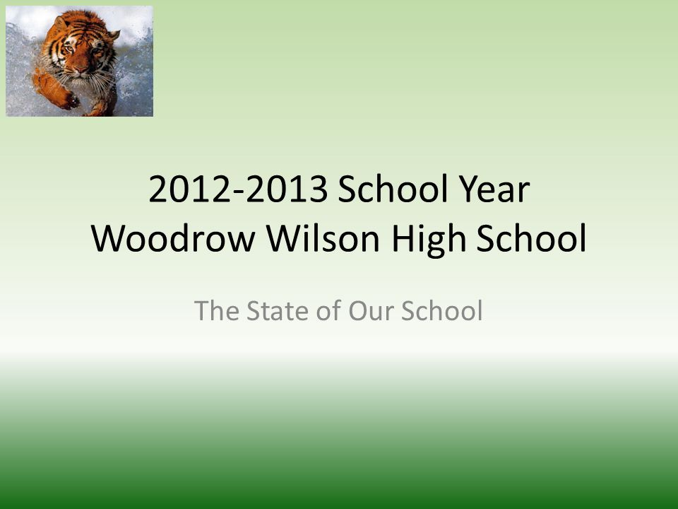 2012-2013 School Year Woodrow Wilson High School The State of Our School