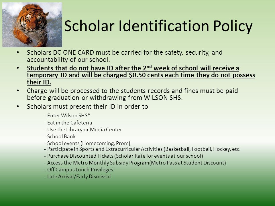 Scholar Identification Policy Scholars DC ONE CARD must be carried for the safety, security, and accountability of our school.