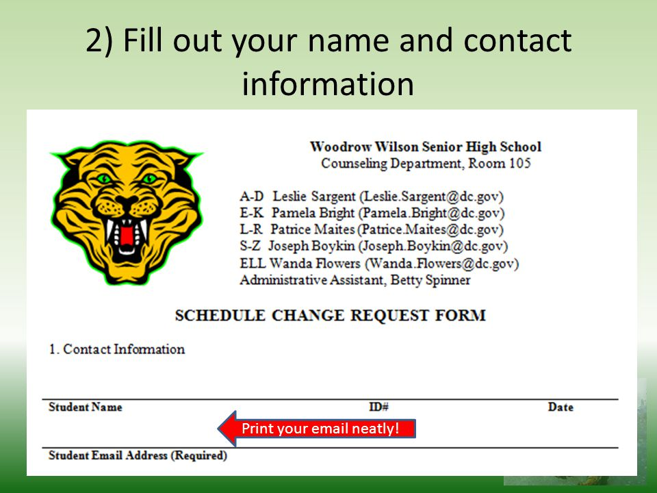 2) Fill out your name and contact information Print your email neatly!