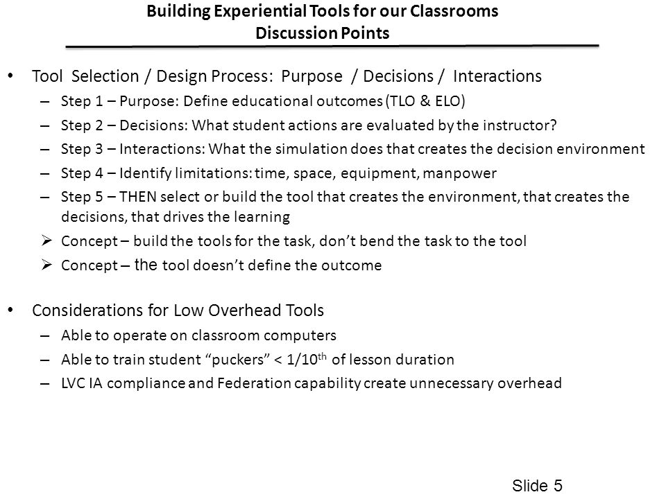 Tool Selection / Design Process: Purpose / Decisions / Interactions – Step 1 – Purpose: Define educational outcomes (TLO & ELO) – Step 2 – Decisions: