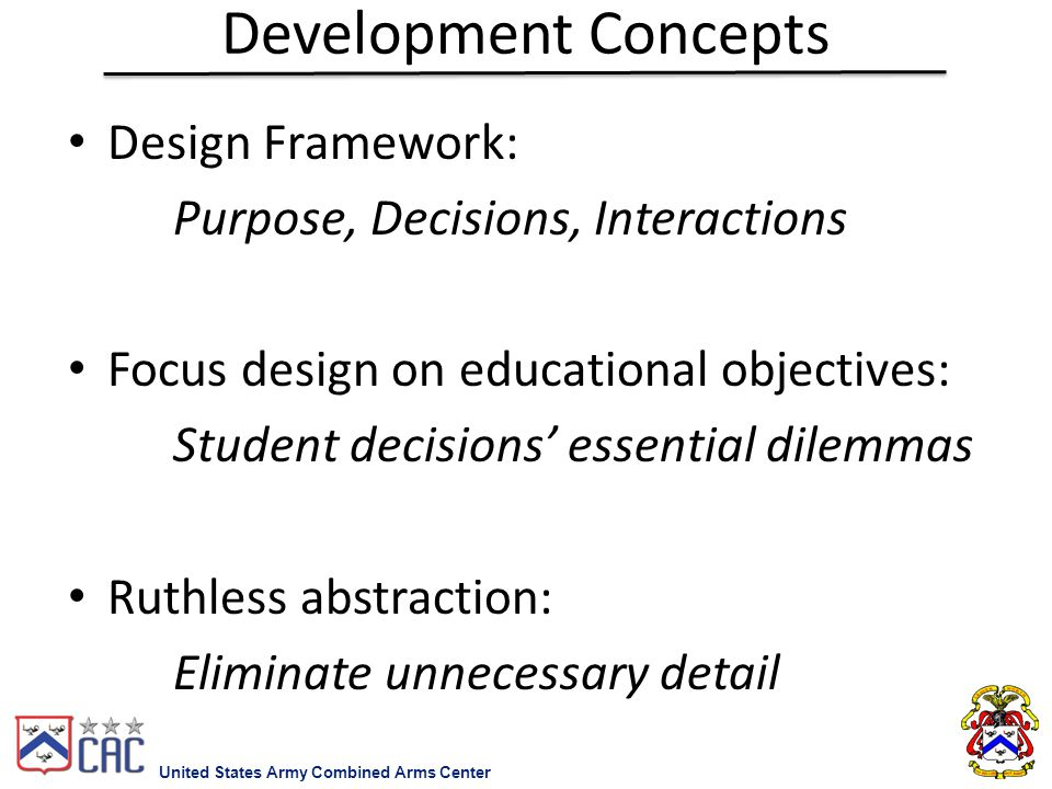 Development Concepts Design Framework: Purpose, Decisions, Interactions Focus design on educational objectives: Student decisions' essential dilemmas