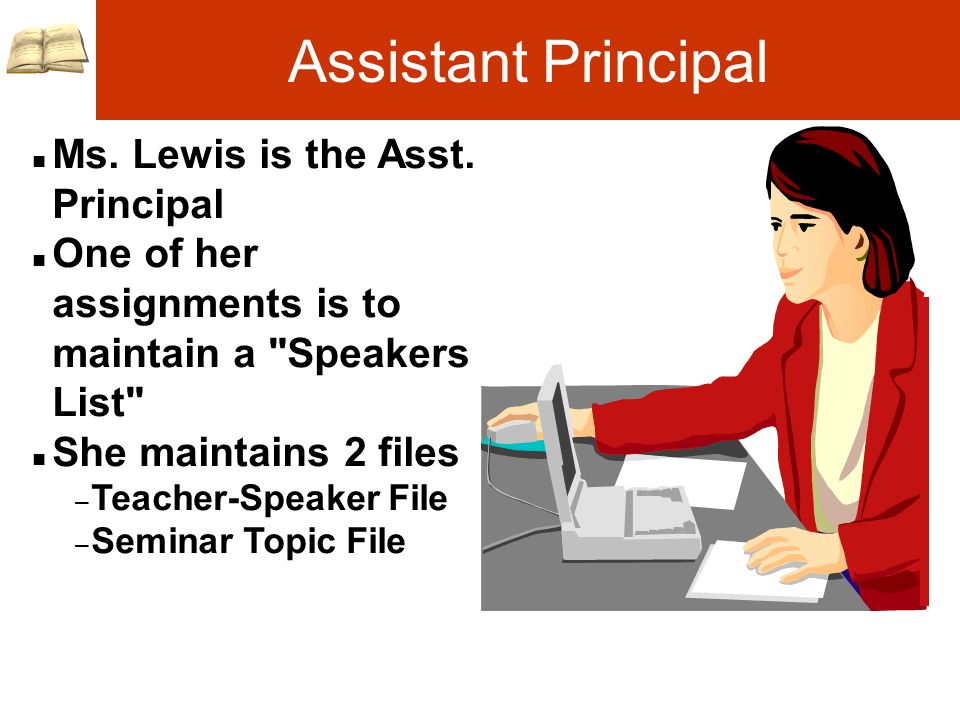 Assistant Principal n Ms. Lewis is the Asst.
