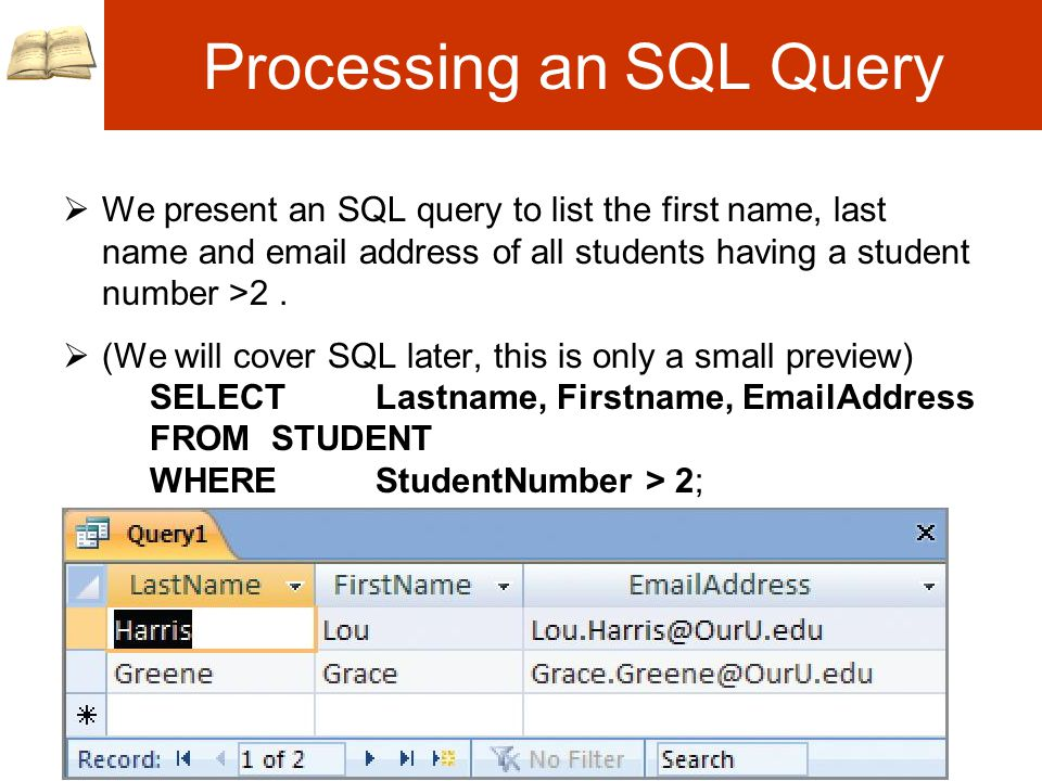 Processing an SQL Query  We present an SQL query to list the first name, last name and email address of all students having a student number >2.
