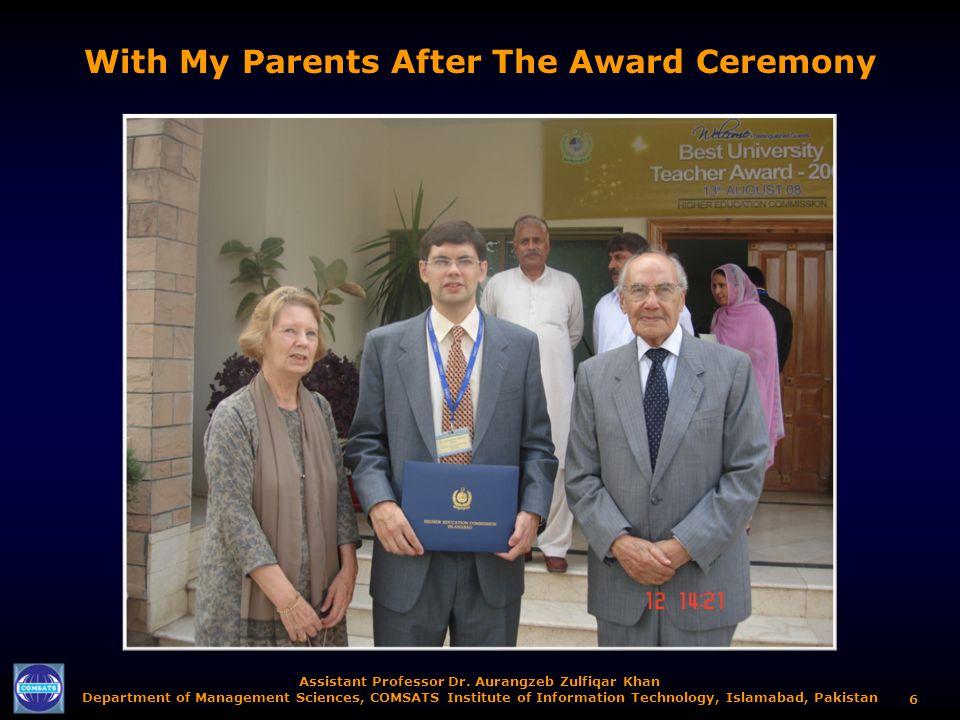 Assistant Professor Dr. Aurangzeb Zulfiqar Khan Department of Management Sciences, COMSATS Institute of Information Technology, Islamabad, Pakistan 6