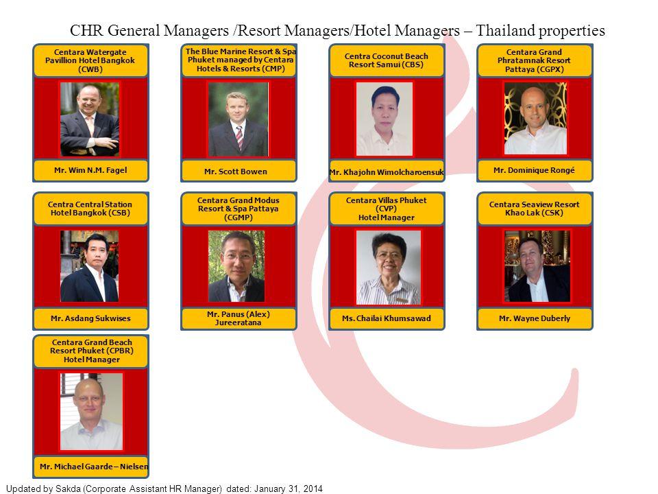 Centra Coconut Beach Resort Samui (CBS) Centara Watergate Pavillion Hotel Bangkok (CWB) Mr. Wim N.M. Fagel CHR General Managers /Resort Managers/Hotel