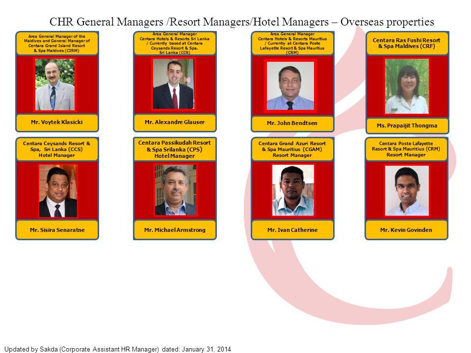 Centara Ras Fushi Resort & Spa Maldives (CRF) Area General Manager of the Maldives and General Manager of Centara Grand Island Resort & Spa Maldives (