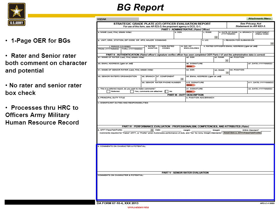22 BG Report Unclassified 1-Page OER for BGs Rater and Senior rater both comment on character and potential No rater and senior rater box check Proces