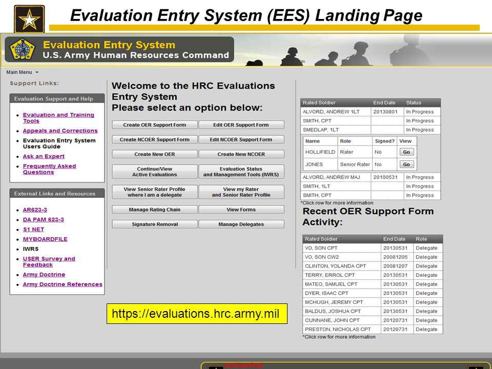 26 Unclassified Evaluation Entry System (EES) Landing Page https://evaluations.hrc.army.mil