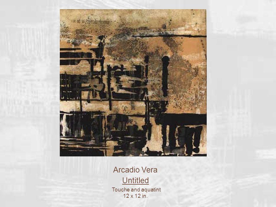 Arcadio Vera Untitled Touche and aquatint 12 x 12 in.