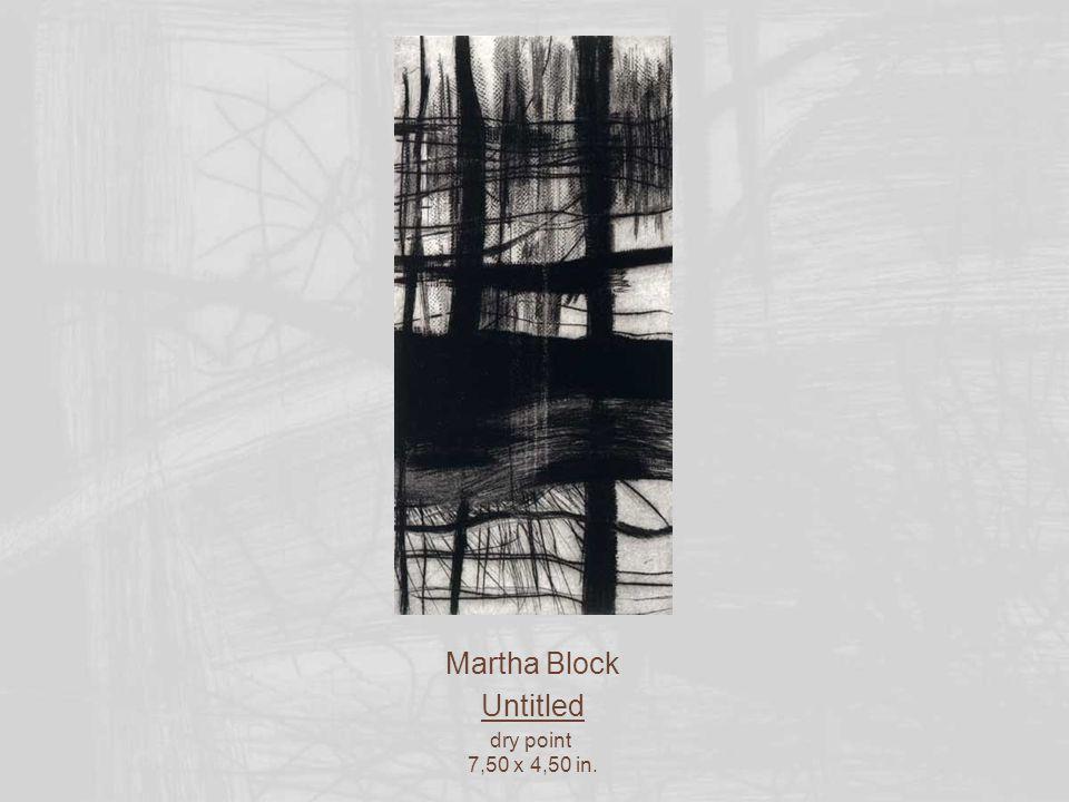 Martha Block Untitled dry point 7,75 x 4,75 in.