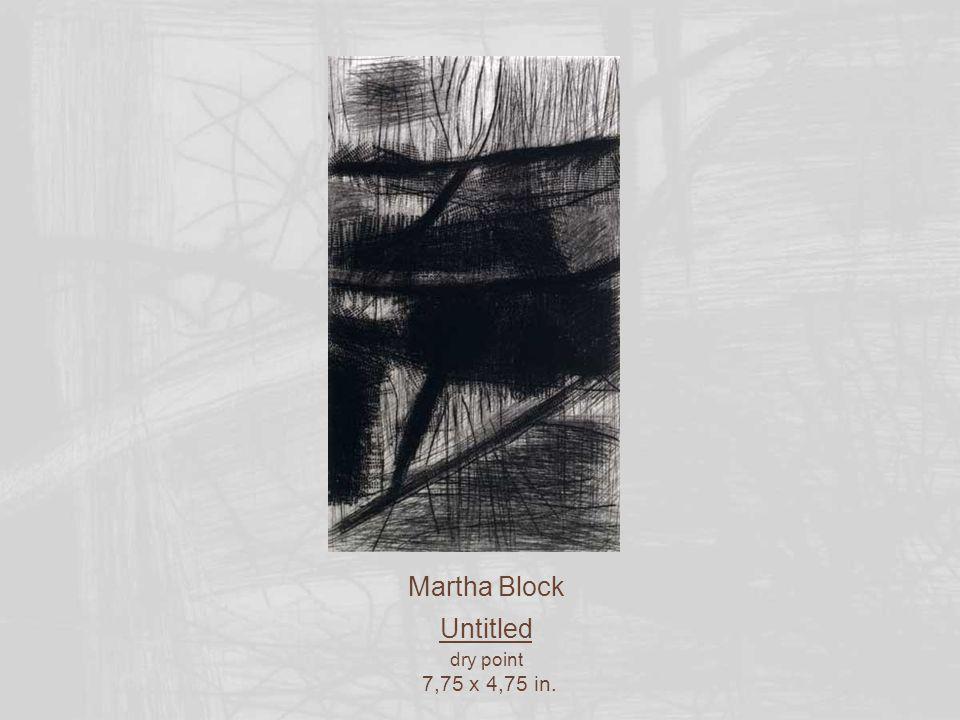 Martha Block Untitled dry point 5,25 x 8,25 in.
