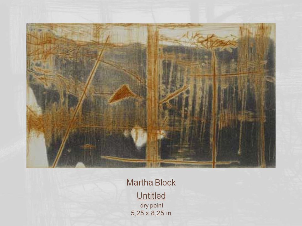 Martha Block Untitled dry point 5,25 x 8,25 in.