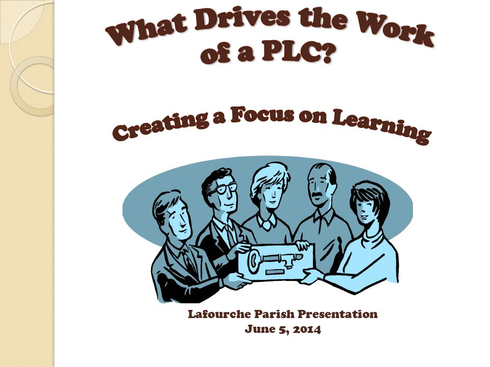 How to Create a District Focus on Learning School PLCs Principal PLCs Distrcit PLCs Become Interdependent Collaborative Teams