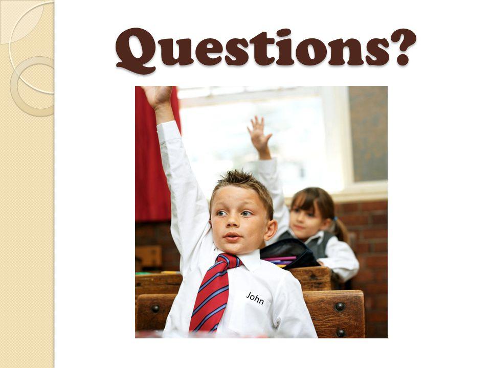 Questions? John